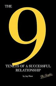 The 9 Tenets of A Successful Relationship - Jay Hurt
