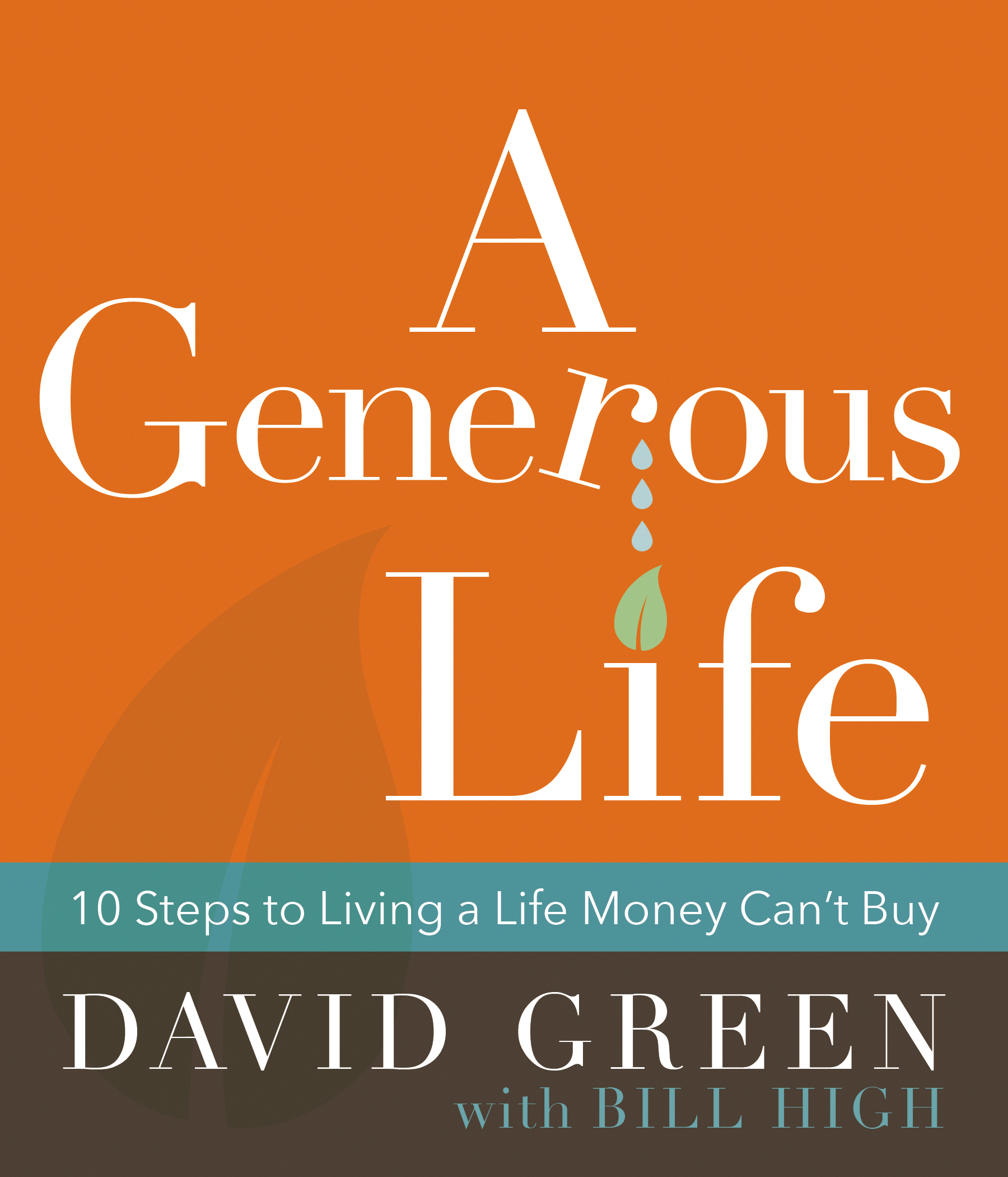 A Generous Life - David Green with Bill High