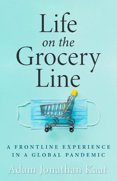 Life oLife on the Grocery Line - Adam Jonathan Kaatn the Grocery Line - Adam Jonathan Kaat