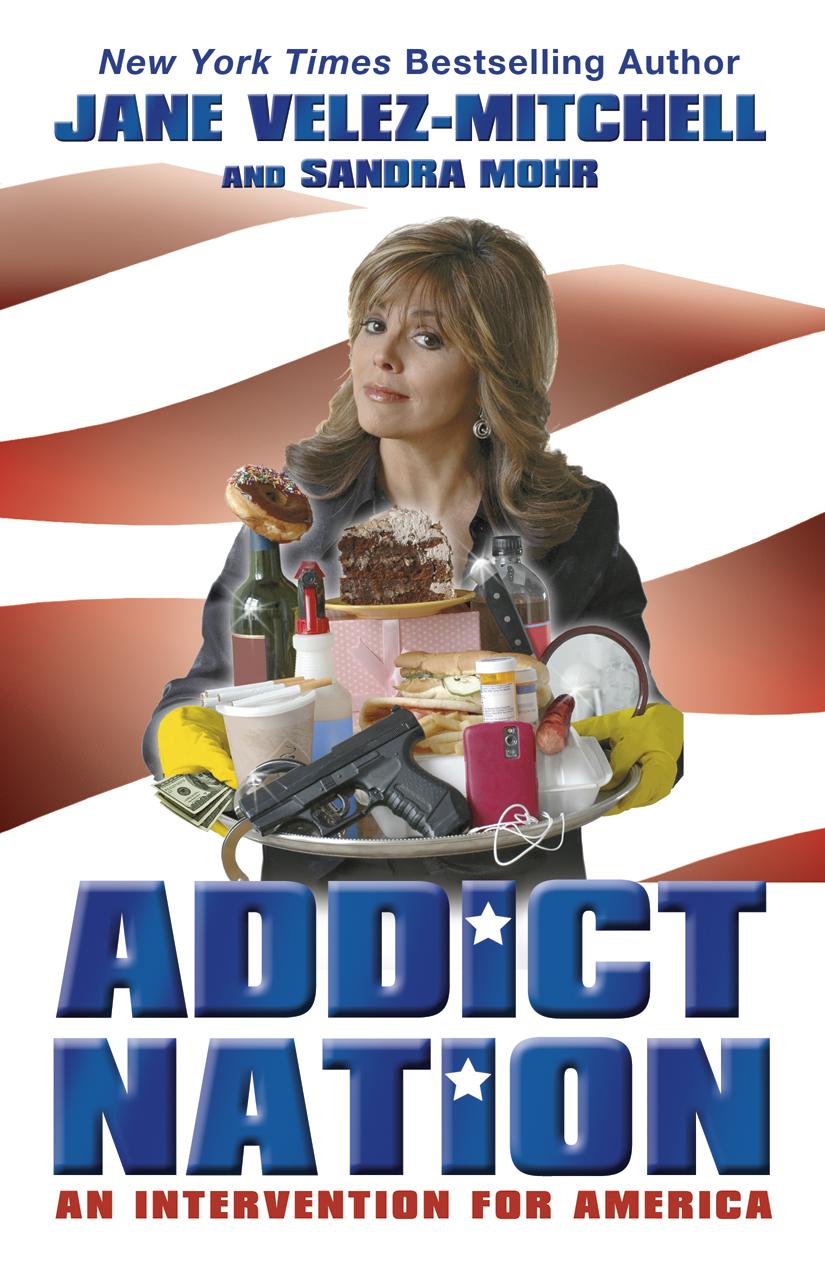 Addict Nation - Jan Velez-Mitchell