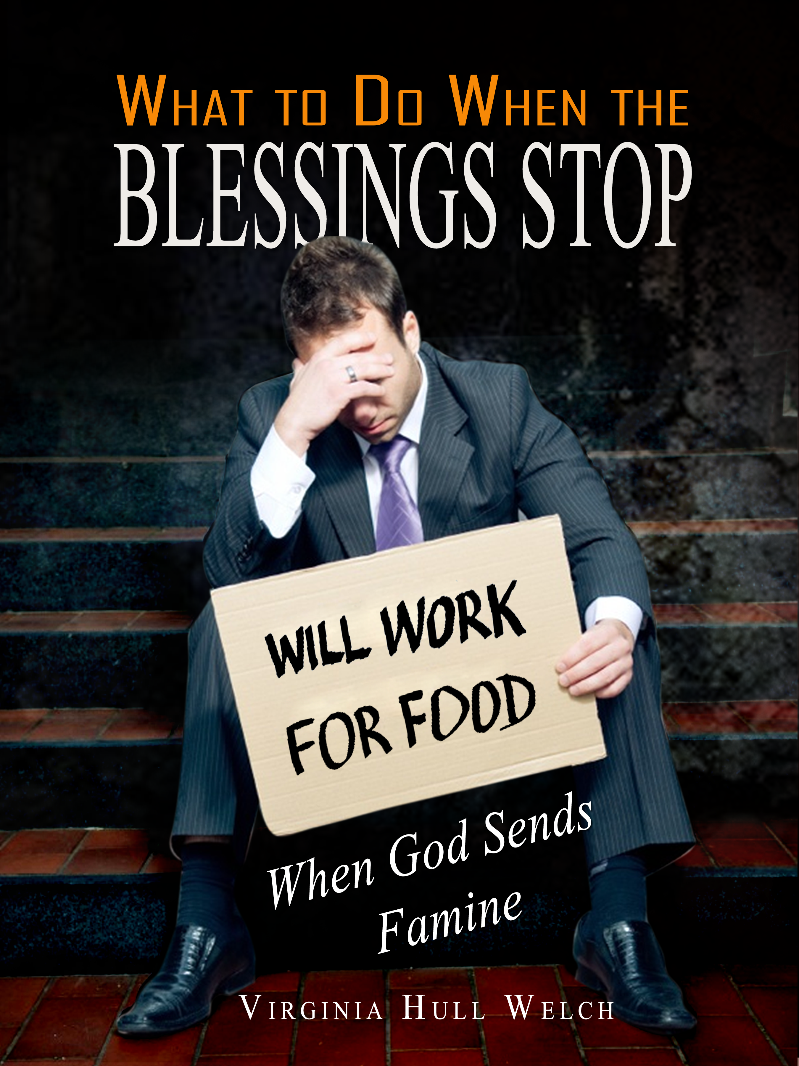 What To Do When The Blessings Stop - Virginia Hull Welch
