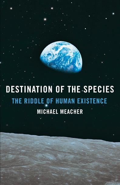 Destination Of The Species - Michael Meacher