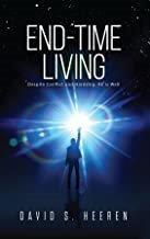 End Times Living by David Heeren