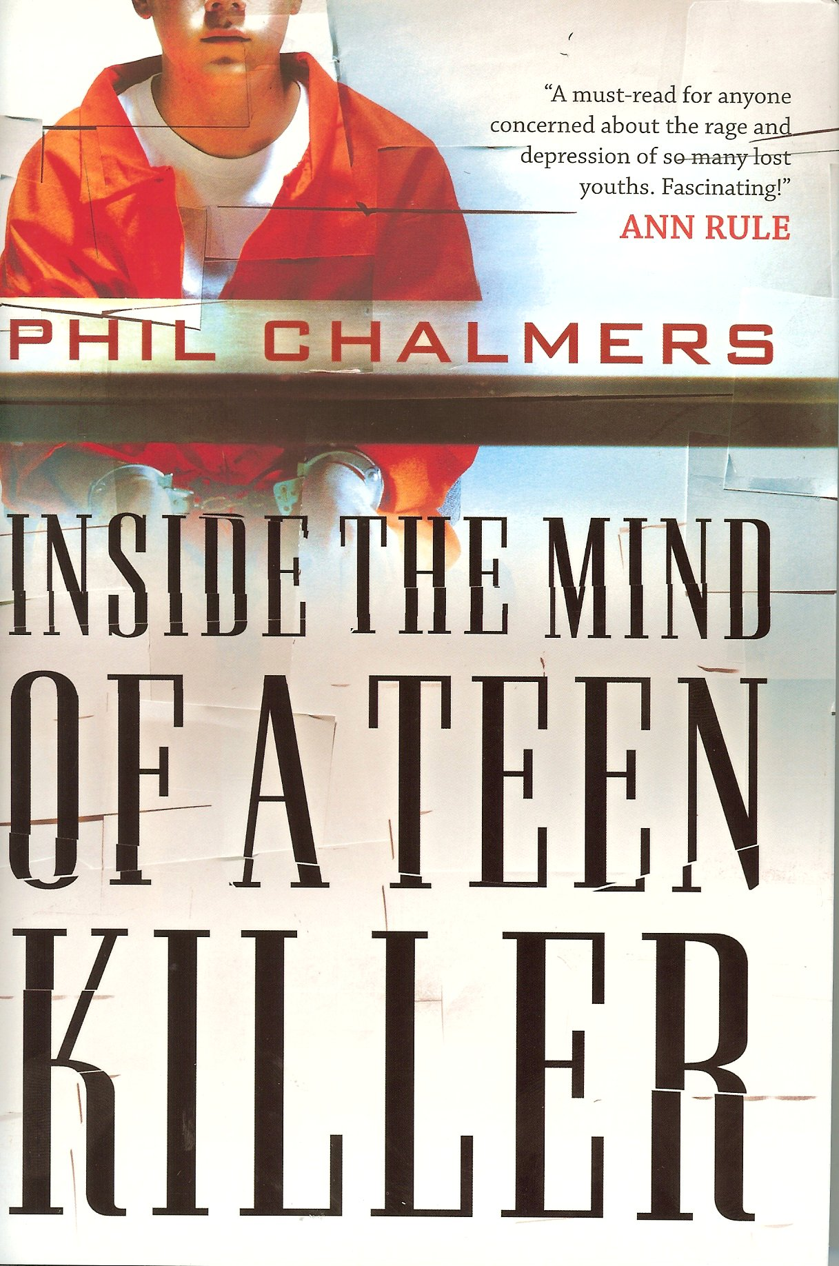 Inside The Mind Of A Teen Killer - Phil Chalmers