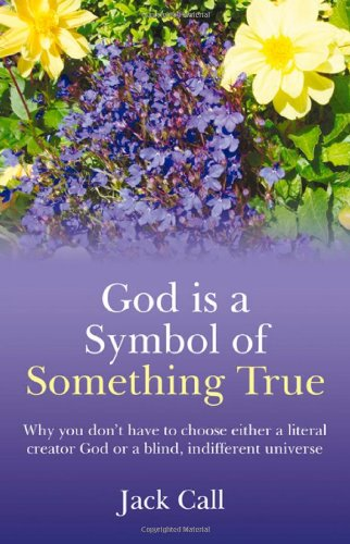 God is a Symbol of Something True Jack Call
