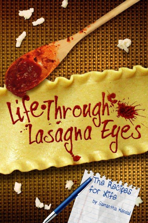 Life Through Lasagna Eyes - Samantha Kendall