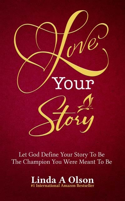 Love Your Story by Linda A Olson