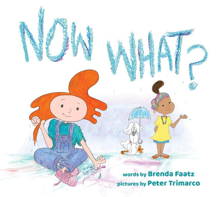 Now What - By Brenda Faatz and Peter Trimarco