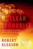 The Nuclear Terrorist - Robert Gleason