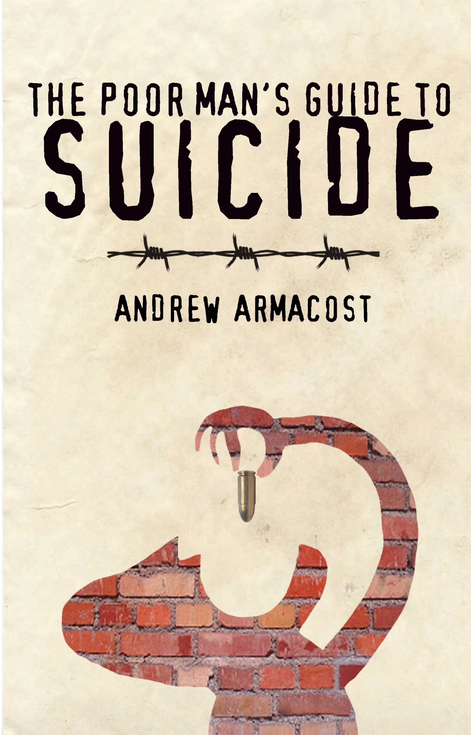Poor Mans Guide To Suicide - Andrew Armacost