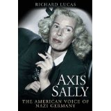 Axis Sally: The American Voice of Nazi Germany - Author Richard Lucas
