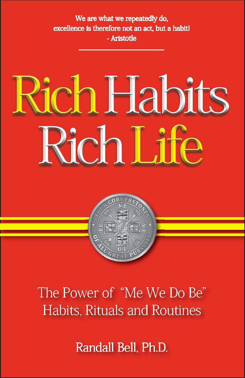 Rich Habits Rich Life - Randall Bell, Ph.D.
