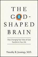 The God Shaped Brain - Timothy R. Jennings, M.D.
