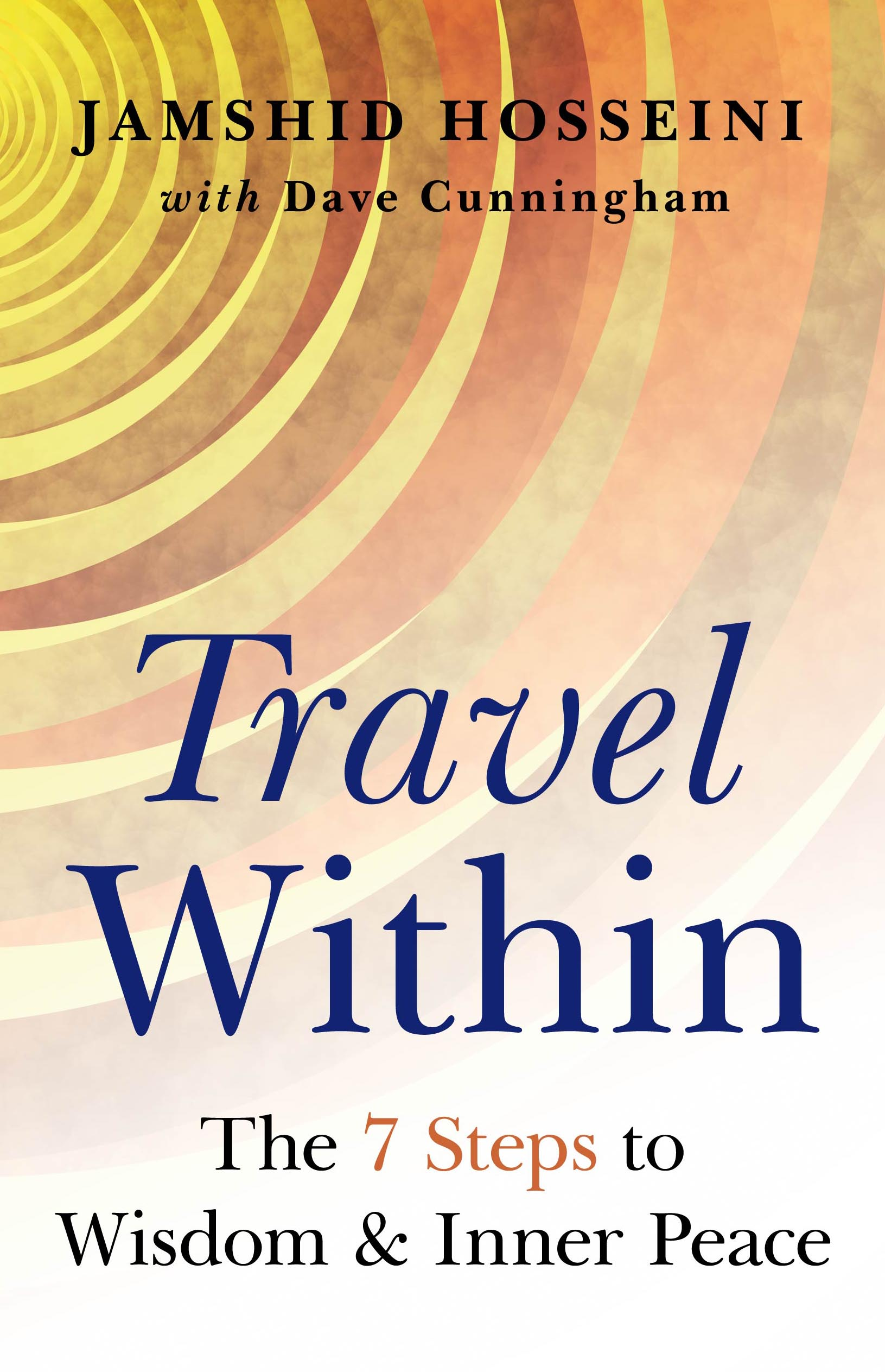 Travel Within The 7 Steps to Wisdom & Inner Peace - Jamshid Hosseini with Dave Cunningham