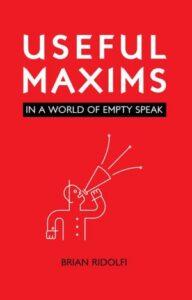 Useful Maxims - Brian E. Ridolfi