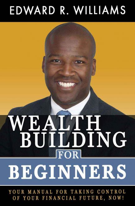 Wealth Building For Beginners - Edward R Williams
